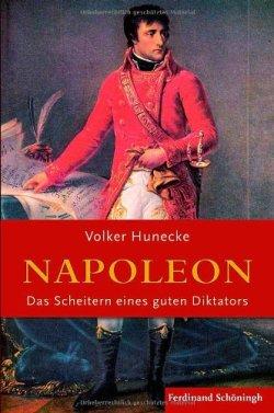 Napoleon. Das Scheitern eines guten Diktators Broschiert – 9. März 2011
