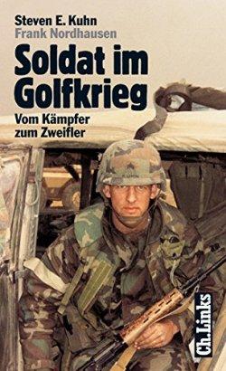 Soldat im Golfkrieg. Vom Kämpfer zum Zweifler Taschenbuch – 14. April 2003