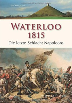 Waterloo 1815 Broschiert – 7. Mai 2015