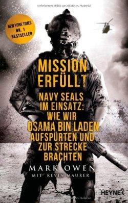 Mission erfüllt: Navy Seals im Einsatz: Wie wir Osama bin Laden aufspürten und zur Strecke brachten Broschiert – 19. November 2012