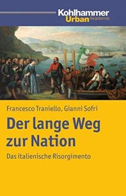 Der lange Weg zur Nation: Das italienische Risorgimento Taschenbuch – 20. Oktober 2011
