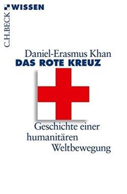 Das Rote Kreuz: Geschichte einer humanitären Weltbewegung (Beck'sche Reihe) Taschenbuch – 12. Februar 2013