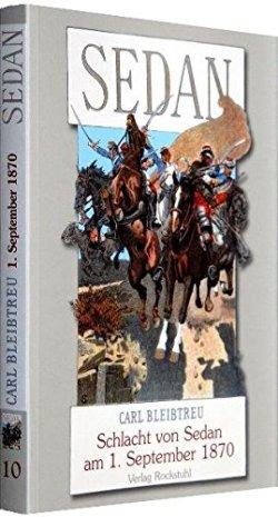 Schlacht von Sedan am 1. September 1870. [Deutsch-Französischer Krieg 1870/71] (Der Deutsch-Französische Krieg 1870/71 - Gesamtausgabe von Carl Bleibtreu (Reprint)) Taschenbuch – 13. Januar 2010