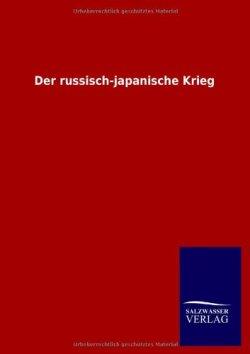 Der russisch-japanische Krieg Taschenbuch – 10. Januar 2013