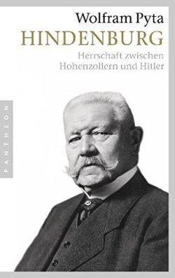 Hindenburg: Herrschaft zwischen Hohenzollern und Hitler Taschenbuch – 2. März 2009
