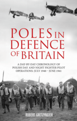 Poles in defence of Britain By Robert Gretzyngier New 75th anniversary edition Grub Street London £15.00