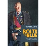 REVIEW - Bolts from the Blue: From Cold War Warrior to Chief of the Air Staff