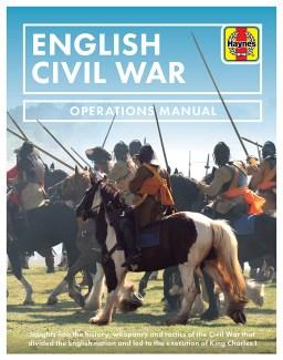ENGLISH CIVIL WAR (OPERATIONS MANUAL)  Stephen Bull J H Haynes & Co, £25 (hbk) ISBN 978-1785217012