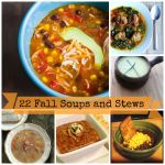 22 Delicious Fall Soups and Stews