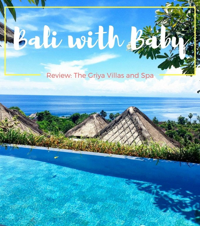 Bali with Baby and The Griya Villas and Spa Review