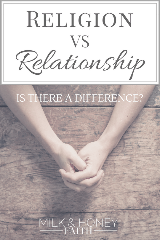 Religion vs Relationship: Is there a difference?