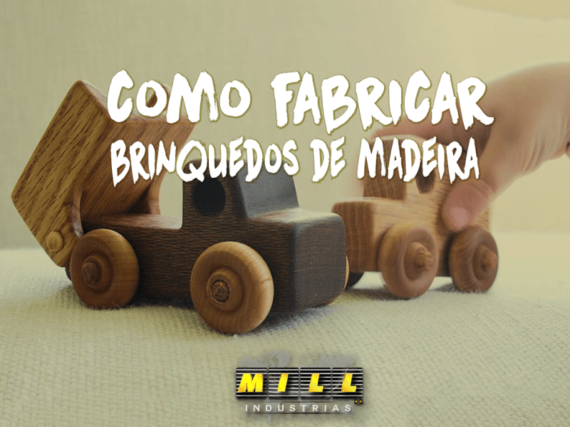 Saiba como fabricar brinquedos de madeira: Ainda é sucesso entre as crianças!