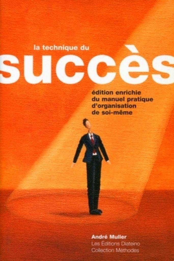 La technique du succès par André Muller