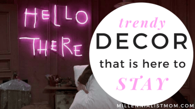 trendy decor that is here to stay in 2018