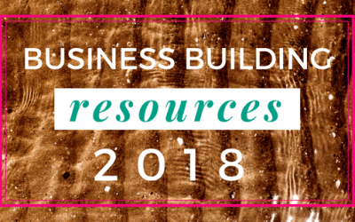 Business Building Resources for the Side Hustlin' in 2018