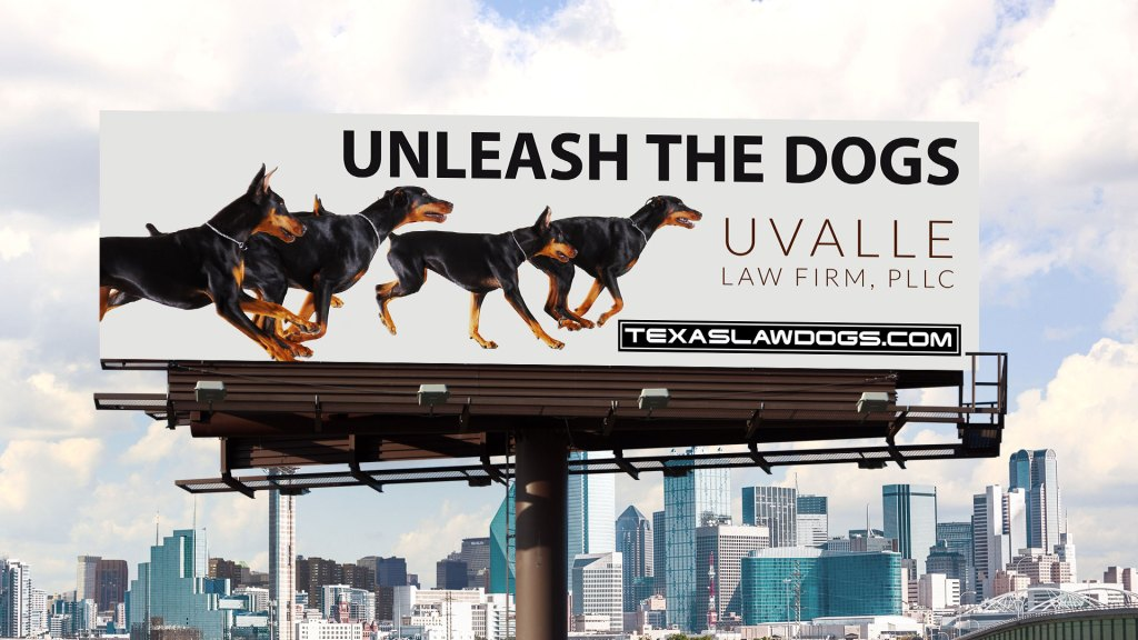 Uvalle Law Firm - Unleash the dogs billboard