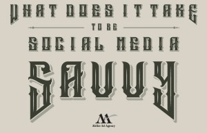 What does it mean to be social media savvy?