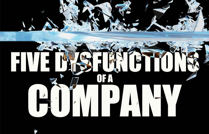 Five Dysfunctions of a Company