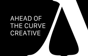 Ahead of the curve creative we are providing to our clients
