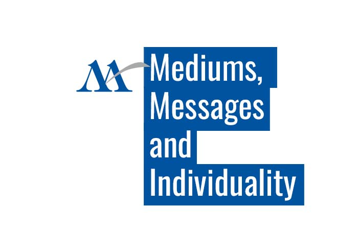 Mediums, Messages and Individuality