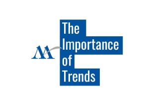 The Importance of Trends