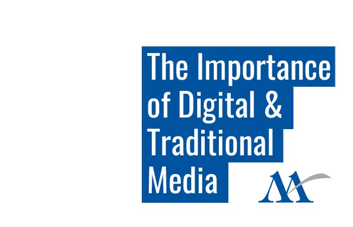 the importance of digital and traditional media