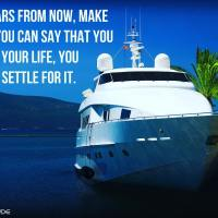 10 years from now, make sure you can say that you chose your life, you didn't settle for it.