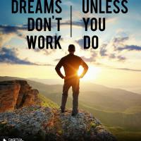Dreams Don't Work - Unless You Do