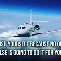 Push yourself because no one else is going to do it for you.
