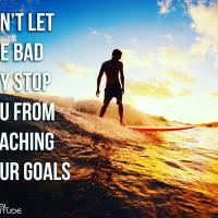 Don't let one bad day stop you from reaching your goals.