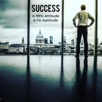 Success is 99% attitude and 1% aptitude.