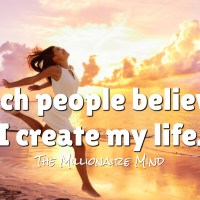 "Rich people believe ""I create my life."""
