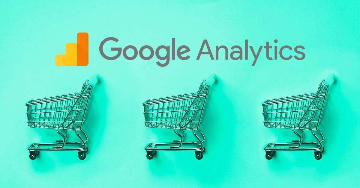 Google Analytics reports for ecommerce