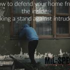 how to defend your home from the inside