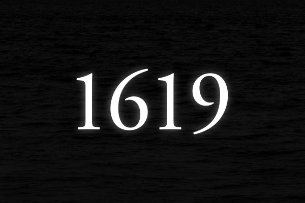 """1619 project The 1619 Project tells an """"unvarnished truth"""" about"""