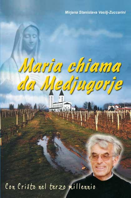 Maria chiama da Medjugorje  Casa Editrice Mimep Docete