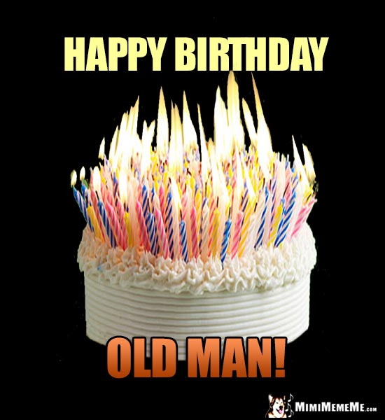 Happy Birthday Old Man Jokes