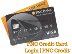 PNC Credit Card Activation – How to  login With PNC Credit Card Online