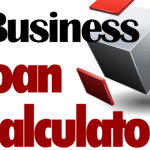 Business Loan Calculator – The Use of Loan Payment Calculator
