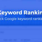 Check Keyword Ranking on Google – Free Google Rank Checker, Google Ranking Tools