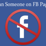 How to Ban Someone from Facebook page – Unban Someone from your FB page