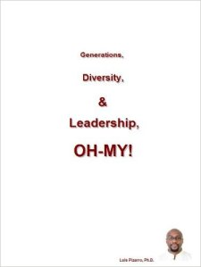 Generations, Diversity, and Leadership, Oh-My!