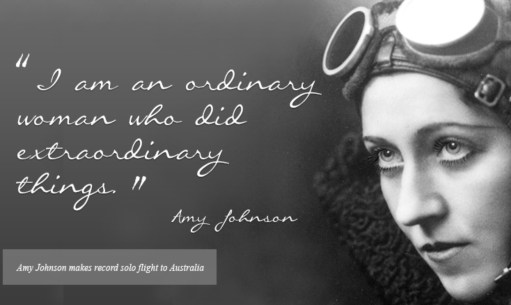 "Croydon Airport. ""I am an ordinary woman who did extraordinary things."" Amy Johnson."