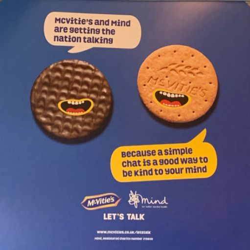 """Poster advertising McVities link with MIND for Mental Health. One biscuit is captioned """"McVities and MIND are getting the Nation talking"""". The other is captioned """"Because a simple chat is a good way to be kind to your mind""""."""
