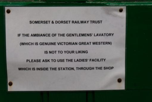 Notice: Somerset & Dorset Railway Trust. If the ambience of the Gnetlemens' (sic) lavatory (which is genuine Victorian Great Western) is not to your liking please ask to use the Ladies' facility which is inside the station, through the shop.
