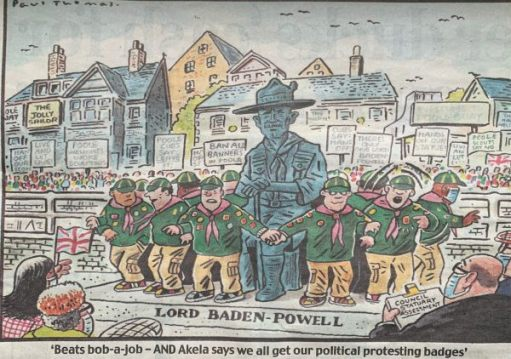 "Cartoon of Baden-Powell's statue in Poole surrounded by scouts. The caption reads: ""Beats Bob-a-Job - AND Arkela says we all get our political protesting badges!"""