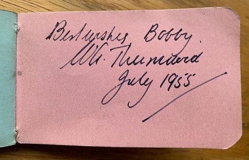 Signature in the Little Pink Book: Best Wishes Bobby. Mr Thurmwood. July 1955.