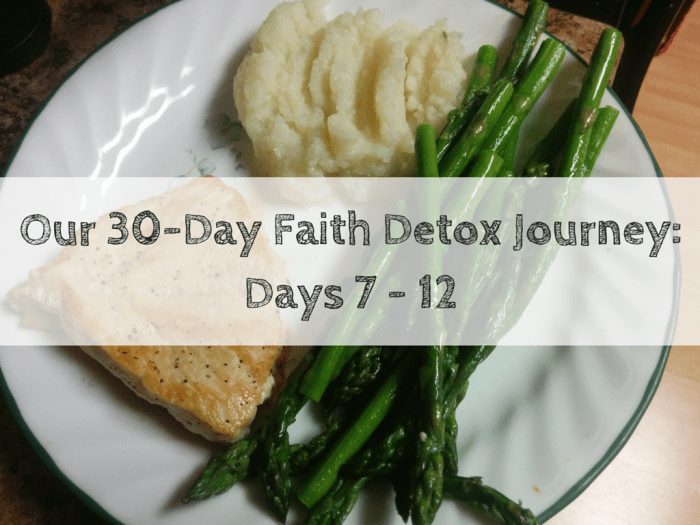 Our 30-Day Faith Detox Journey- Days 7 - 12