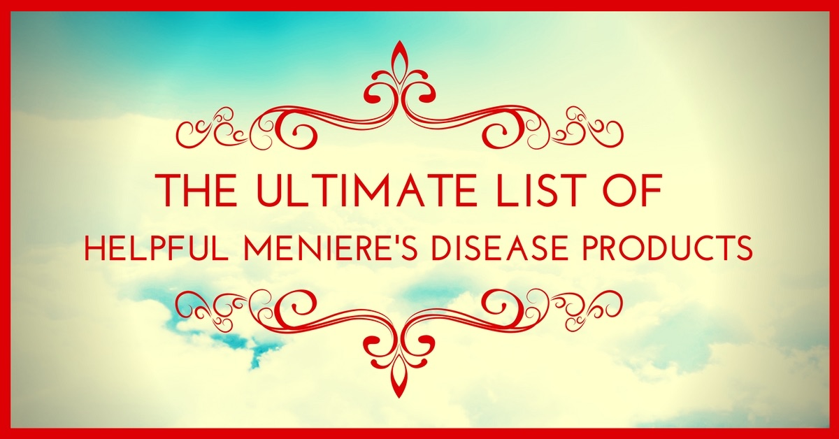 The Ultimate List Of Helpful Meniere S Disease Products