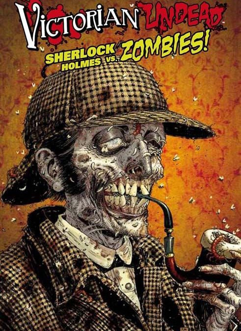Comicreview: Victorian Undead – Sherlock Holmes vs. Zombies!